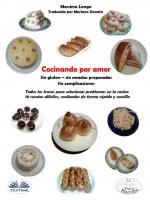 Cucinare Per Amore-Senza Glutine - Nessuna Miscela Preparata