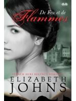 De Feu Et De Flammes-Une Romance Au Temps De La Régence