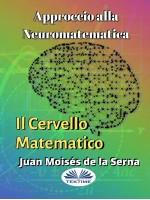 Approccio Alla Neuromatematica: Il Cervello Matematico