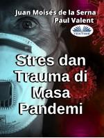 Stres Dan Trauma Di Masa Pandemi