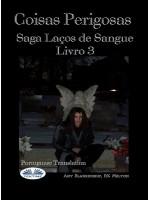 Coisas Perigosas-Saga Laços De Sangue Livro 3