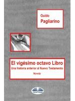 El Vigésimo Octavo Libro-Una Historia Anterior Al Nuevo Testamento - Novela