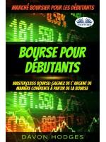 Bourse Pour Débutants-Masterclass Bourse: Gagnez De L'Argent De Manière Cohérente À Partir De La Bourse