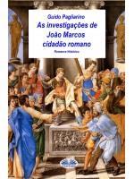 As Investigações De João Marcos Cidadão Romano-Romance Histórico