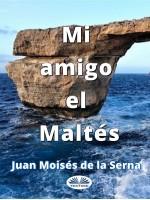 Mi Amigo El Maltés