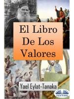 El Libro De Los Valores-Una Guía Edificante Para Nuestros Dilemas Morales