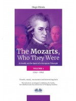 The Mozarts, Who They Were (Volume 1)-A Family On A European Conquest