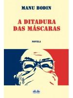 A Ditadura Das Máscaras