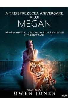A Treisprezecea Aniversare A Lui Megan-Un Ghid Spiritual, Un Tigru Fantomă Și O Mamă Înfricoșătoare!