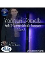 Vampiri Gemelli-Serie Il Cuore Di Cristallo Protettore  Libro 6