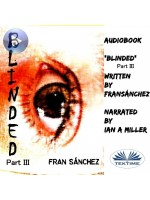 Blinded-Part III