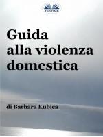 Guida Alla Violenza Domestica-Affrontare Gli Abusi Nelle Relazioni