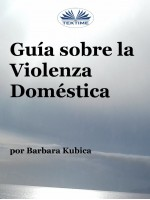 Guía Contra La Violencia Doméstica-Cómo Lidiar Con El Abuso?