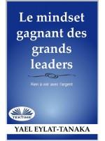 Le Mindset Gagnant Des Grands Leaders-Rien À Voir Avec L'Argent
