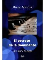 El Secreto De La Dominante-Historia Musical De Espías