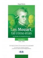 Los Mozart, Tal Como Eran. (Volumen 2)-Una Familia A La Conquista De Europa