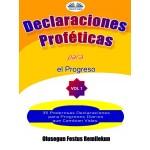 Declaraciones Proféticas Para El Progreso-35 Poderosas Declaraciones Para Progresos Diarios Que Cambian Vidas.