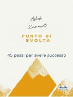 Punto Di Svolta-45 Passi Per Avere Successo