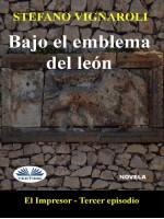 Bajo El Emblema Del León-El Impresor - Tercer Episodio