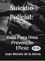 Suicídio Policial: Guia Para Uma Prevenção Eficaz
