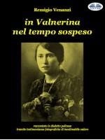 In Valnerina Nel Tempo Sospeso-Raccontato In Dialetto Polinese Tramite Testimonianze Fotografiche Di Inestimabile Valore