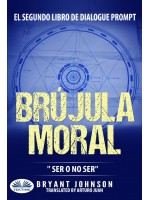 Brújula Moral: Ser O No Ser