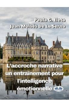 L'Accroche Narrative, Un Entraînement Pour L'Intelligence Émotionnelle