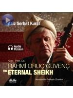 ASST. PROF. DR. RAHMI ORUC GUVENC-THE ETERNAL SHEIKH