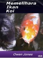Memelihara Ikan Koi-Oleh Owen Jones