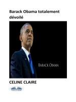 Barack Obama Totalement Dévoilé