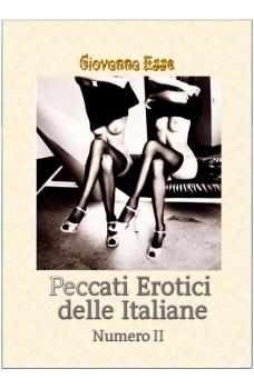 Peccati Erotici Delle Italiane 2-Secondo Excursus Nei Vizi Segreti