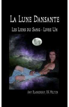 La Lune Dansante (Les Liens Du Sang - Livre Un)