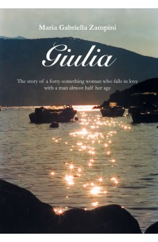 Giulia-The Story Of A Forty-Something Woman Who Falls In Love With A Man Almost Half Her Age