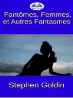 Fantômes, Femmes, Et Autres Fantasmes