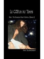 Au Cœur Du Temps-Roman N°1 : Le Cristal Du Cœur Du Gardien