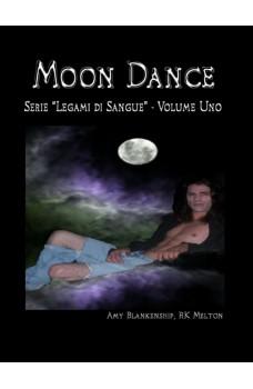 Moon Dance (Legami Di Sangue Libro Primo)