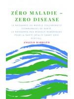 ZERO MALADIE-La naissance du modèle collaboratif de santé. La naissance des réseaux numériques pour la santé.