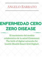 Enfermedad Cero-El Nacimiento Del Modelo Colaborativo De La Salud (Commons). El Nacimiento De Las Redes Digitales