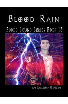 Blood Rain-Blood Bound Series Book 13