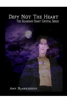 Defy Not The Heart-The Guardian Heart Crystal Book 2