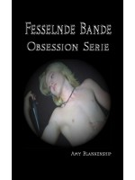 Fesselnde Bande (Obsession Buch 1)-(Obsession Buch 1)