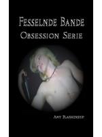 Fesselnde Bande (Obsession Buch 1)-(Obsession Buch 1)