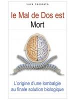 Le Maux De Dos Est Mort-Da L'Origine De La Lombalgie A La Solution Bilogique Finale