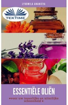 Essentiële Oliën Voor Uw Innerlijke En Uiterlijke Schoonheid-Deel 1