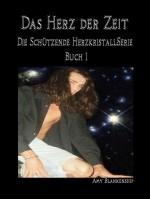 Das Herz Der Zeit-Der Schützende Herzkristall Buch 1