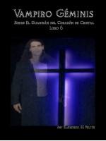 Vampiro Géminis-El Guardiàn Del Corazòn De Cristal Libro 6