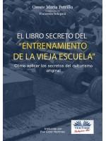 """""""El libro secreto del entrenamiento de la vieja escuela""""-Cómo aplicar los secretos del culturismo original"""