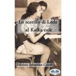 Lo Scerìffo dì Lodz al Kafka cafè