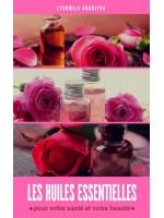 Les Huiles Essentielles: Pour Votre Santé Et Votre Beauté-Partie2
