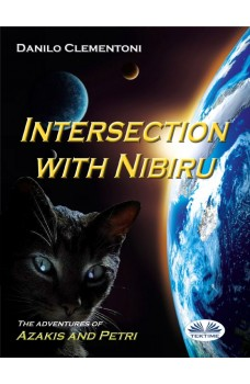Intersection With Nibiru-The Adventures Of Azakis And Petri